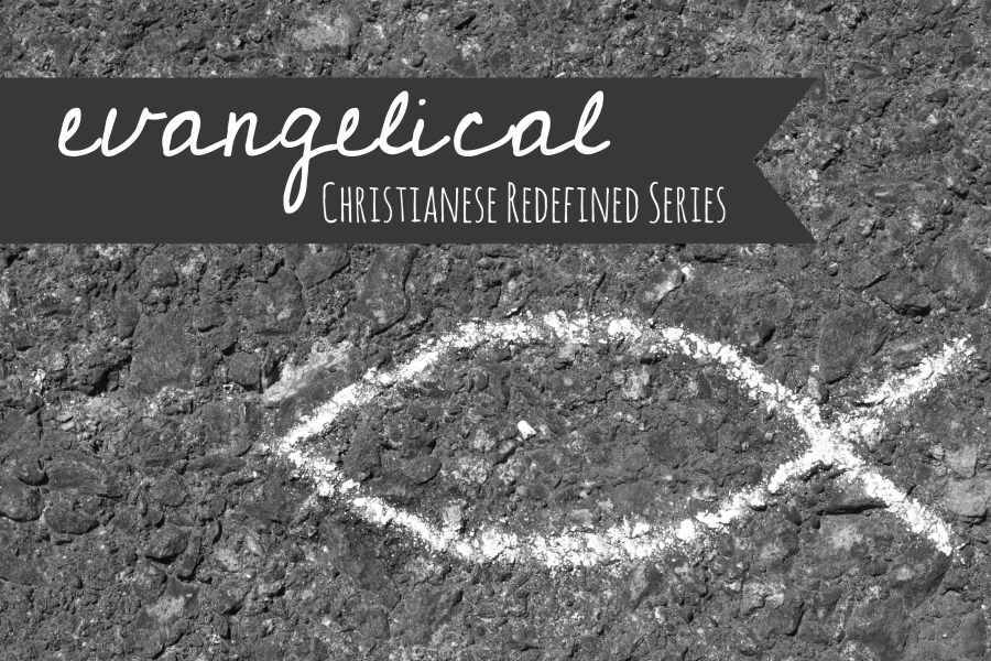 Evangelical - Christianese Redefined Series