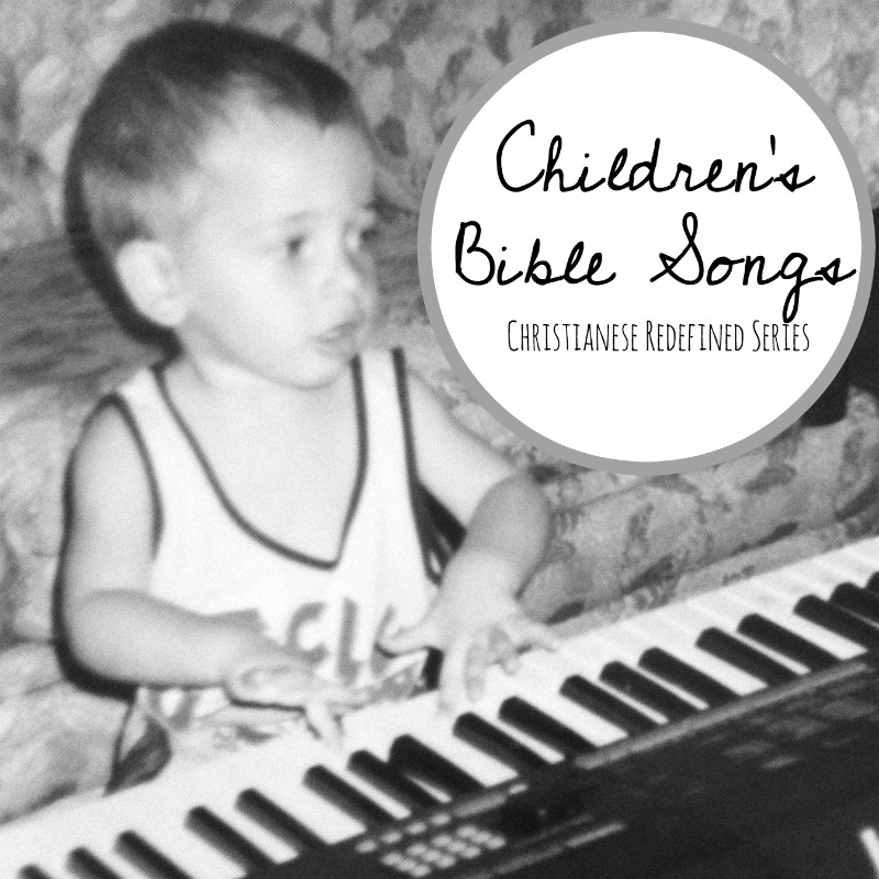 childrens-bible-songs-christianese-redefined