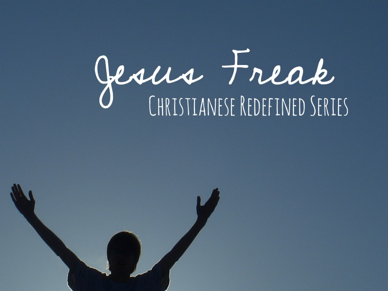 jesus-freak-christianese-redefined