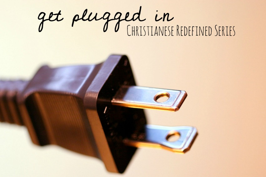 get-plugged-in-christianese-redefined