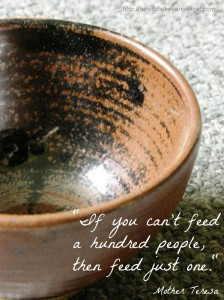 if you can't feed a hundred people, feed just one
