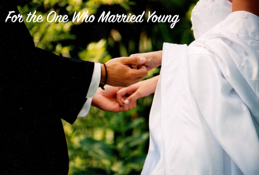 For the One Who Married Young