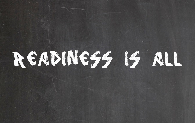 readiness is all