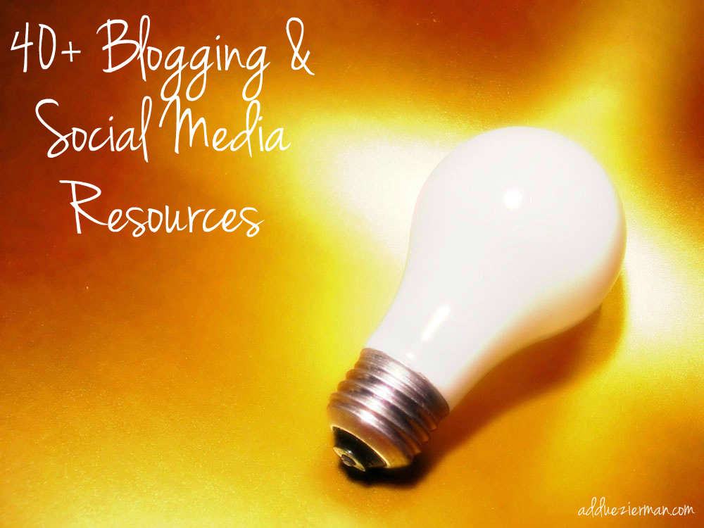 40+ Blogging & Social Media Resources