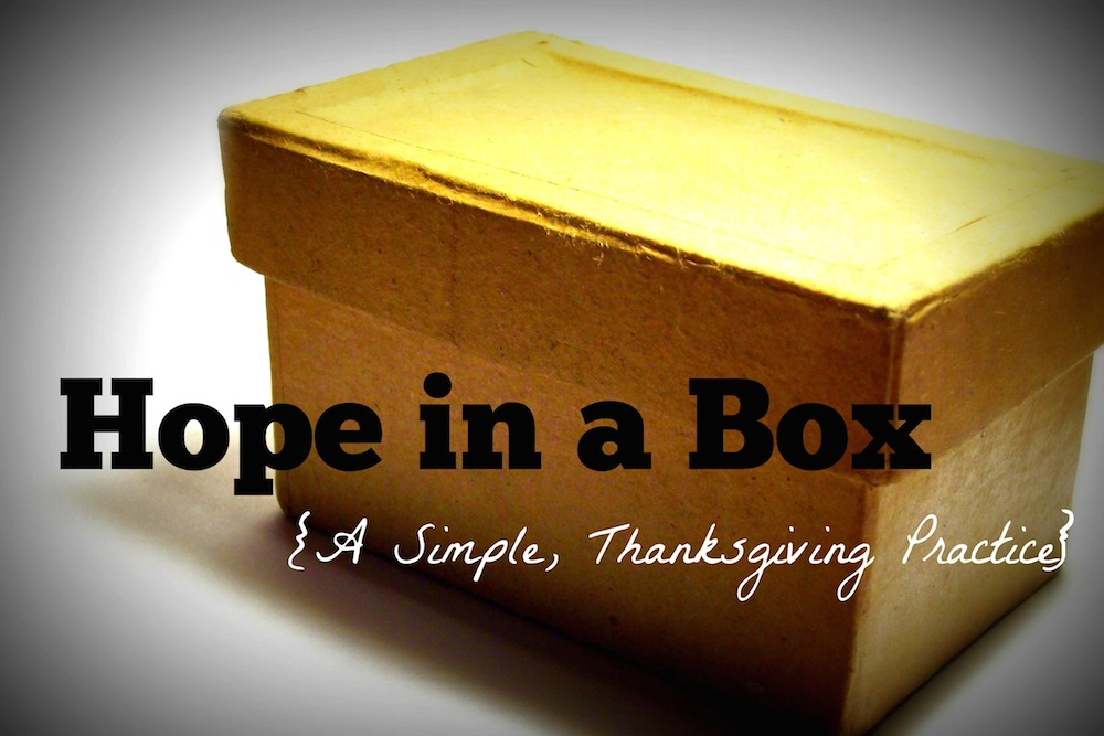 hope in a box - a simple thanksgiving practice