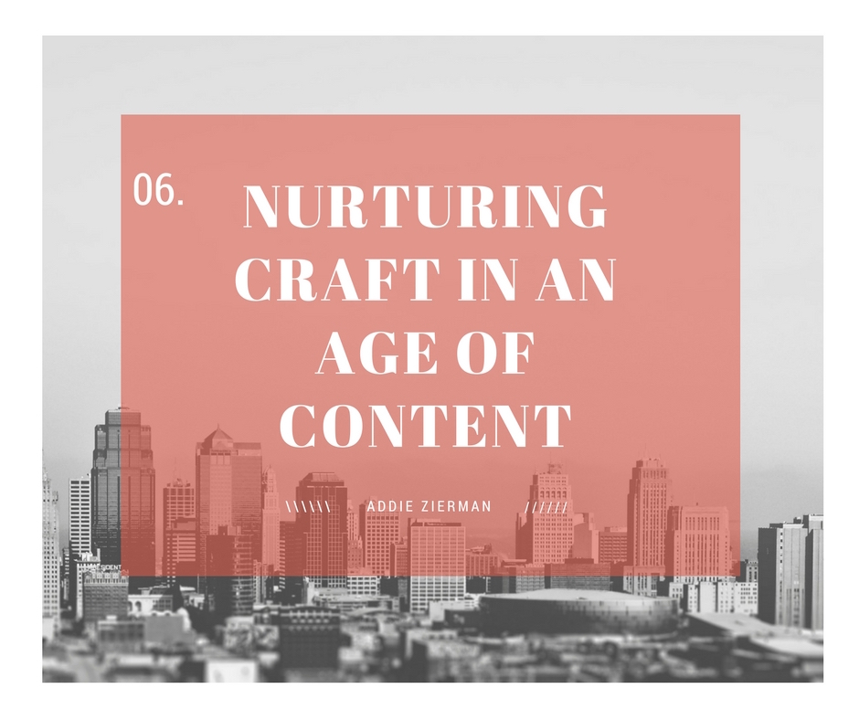 Nurturing Craft in an Age of Content [at Upwrite Magazine]