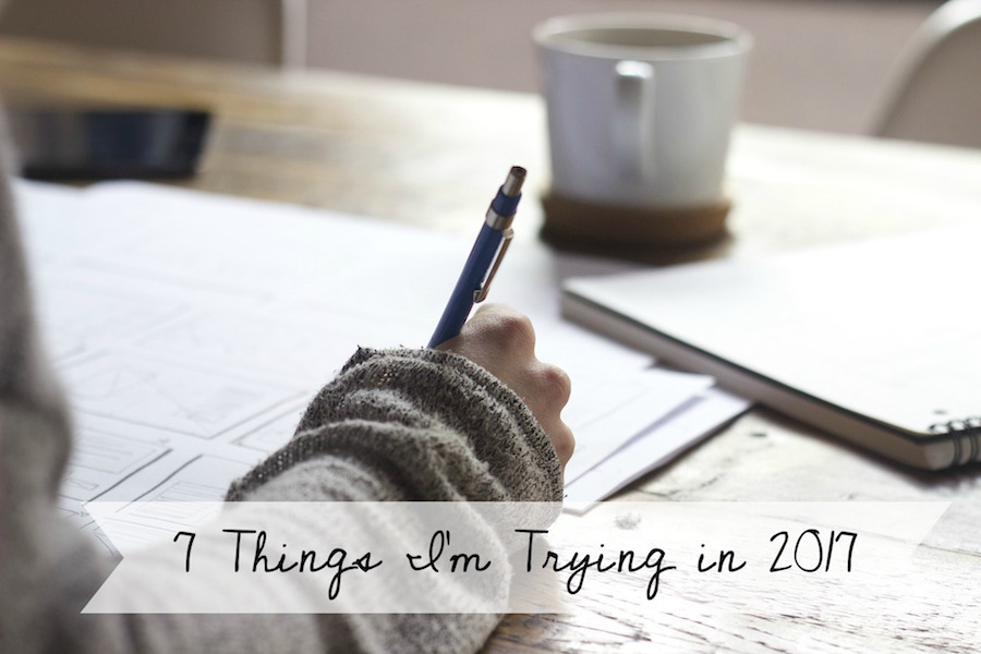 7 Things I'm Trying in 2017